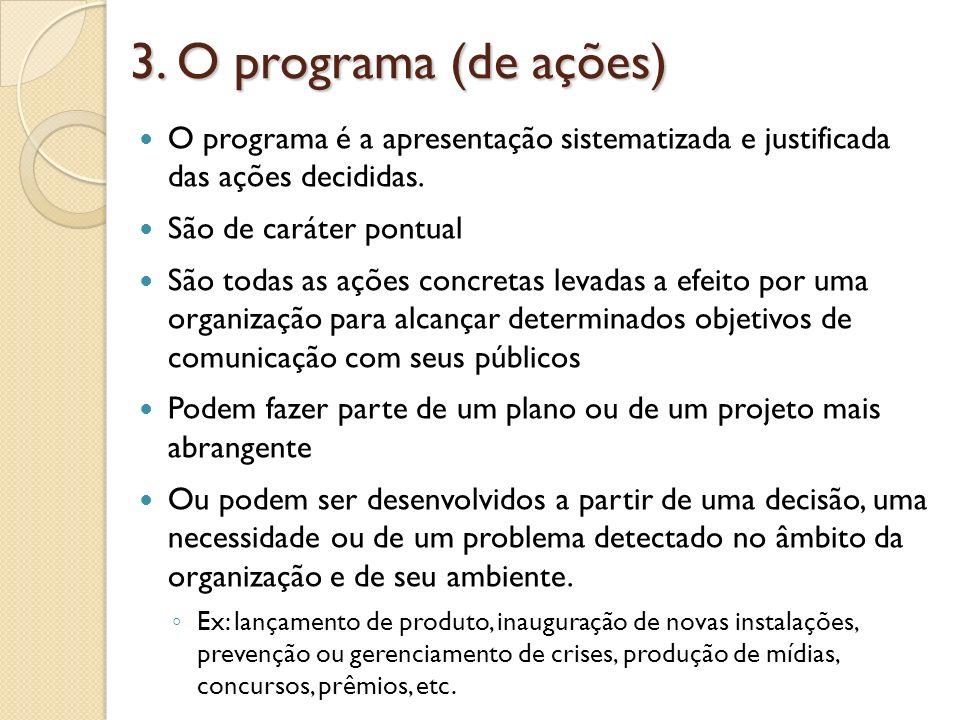 3. O programa (de ações)O programa é a apresentação sistematizada e justificada das ações decididas.
