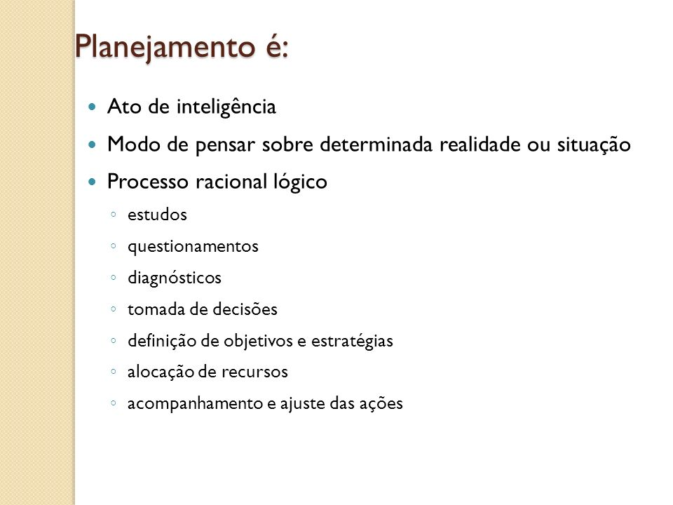 Planejamento é: Ato de inteligência