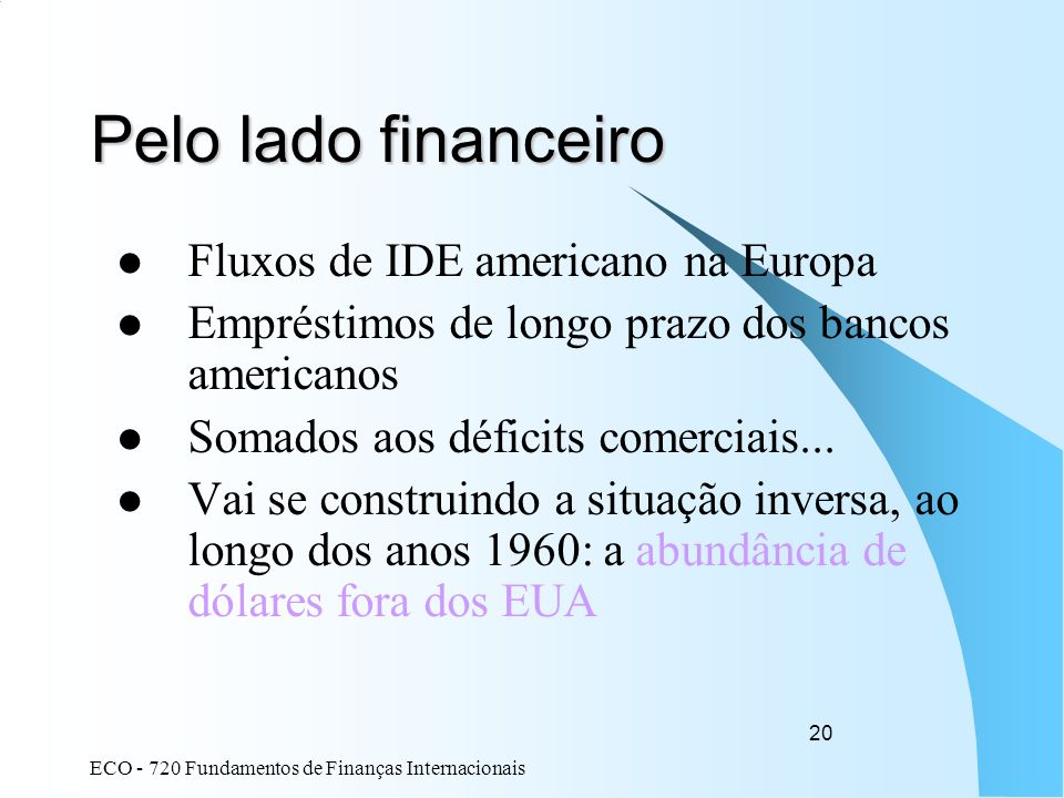 Pelo lado financeiro Fluxos de IDE americano na Europa