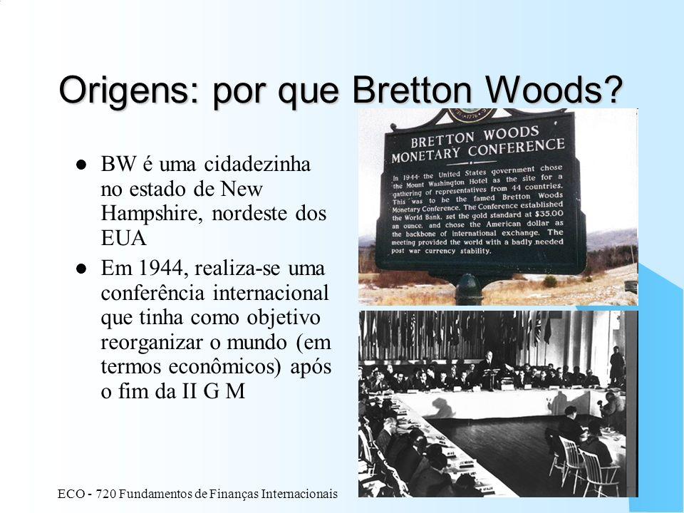Origens: por que Bretton Woods