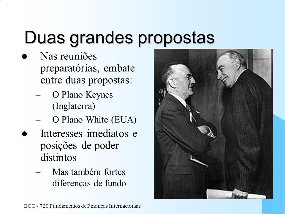 Duas grandes propostas