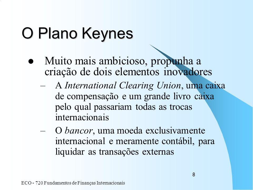 O Plano Keynes Muito mais ambicioso, propunha a criação de dois elementos inovadores.