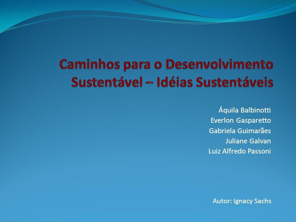 Caminhos para o Desenvolvimento Sustentável – Idéias Sustentáveis