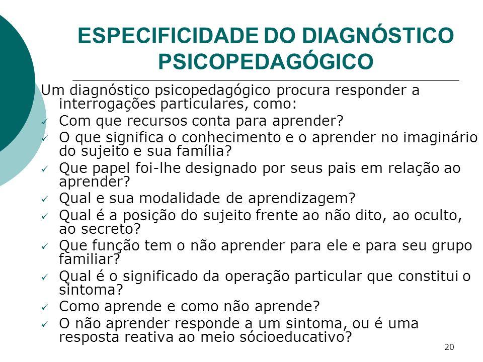 ESPECIFICIDADE DO DIAGNÓSTICO PSICOPEDAGÓGICO