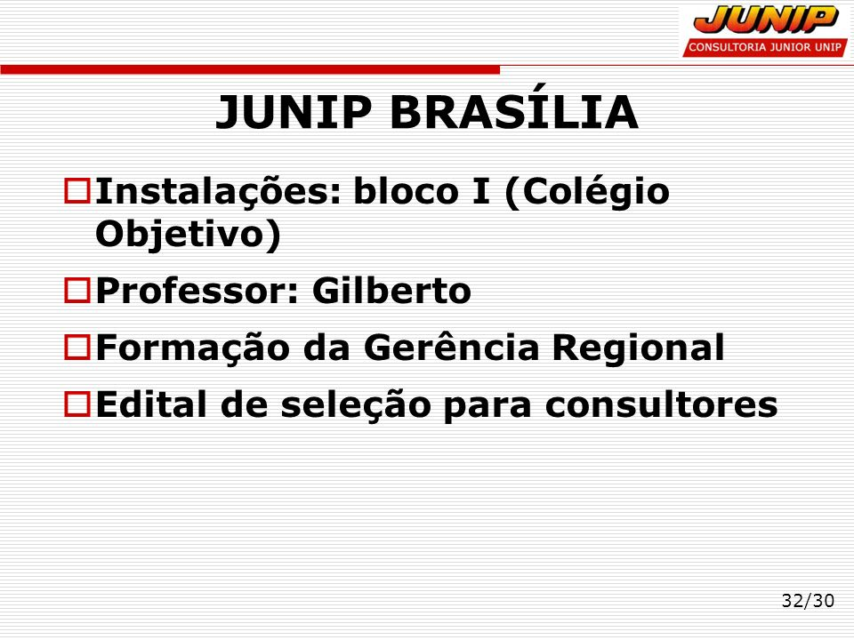 JUNIP BRASÍLIA Instalações: bloco I (Colégio Objetivo)