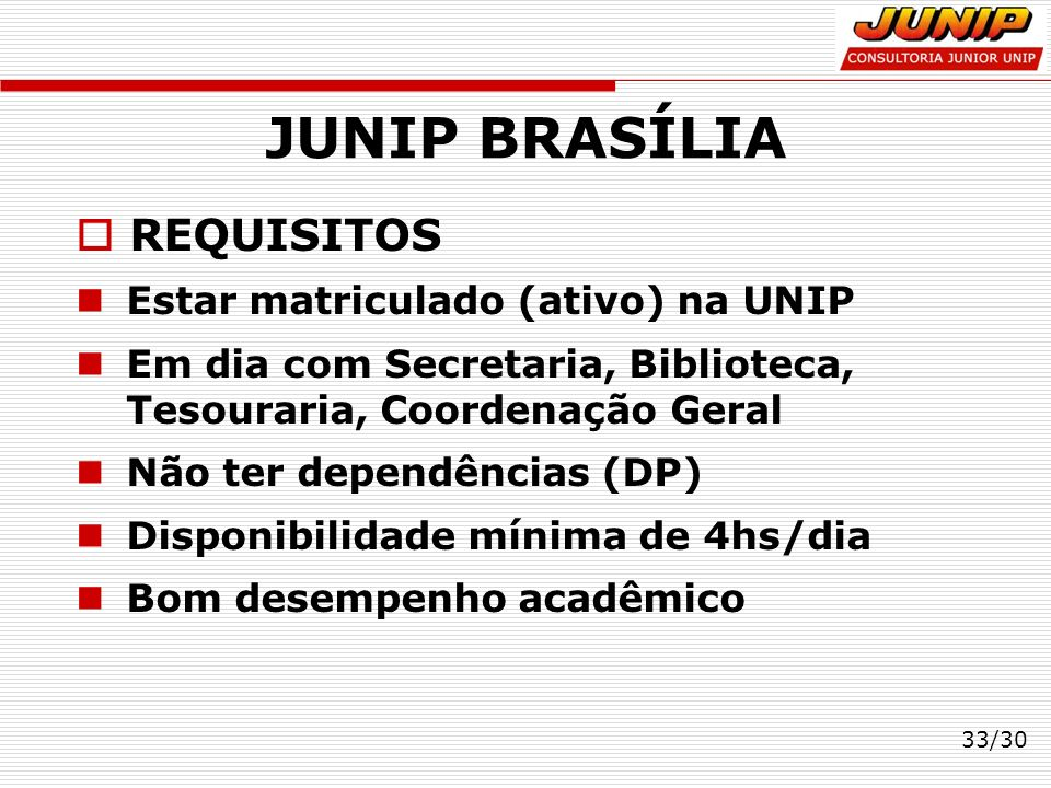 JUNIP BRASÍLIA REQUISITOS Estar matriculado (ativo) na UNIP