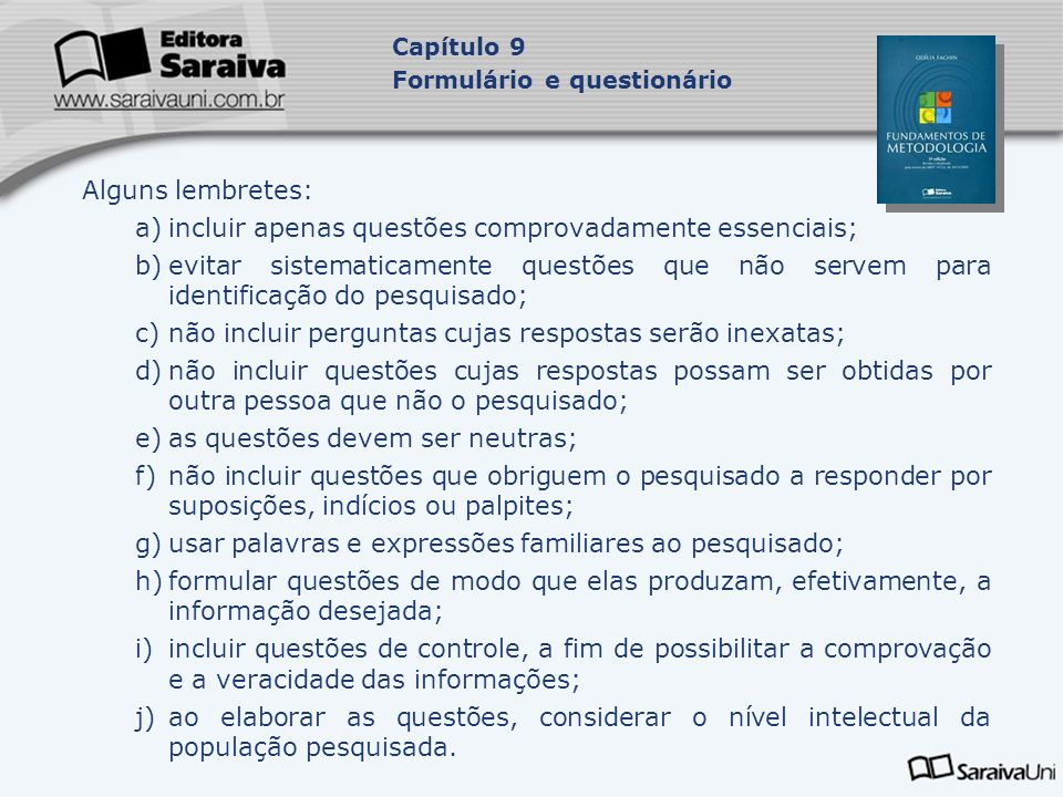 a) incluir apenas questões comprovadamente essenciais;