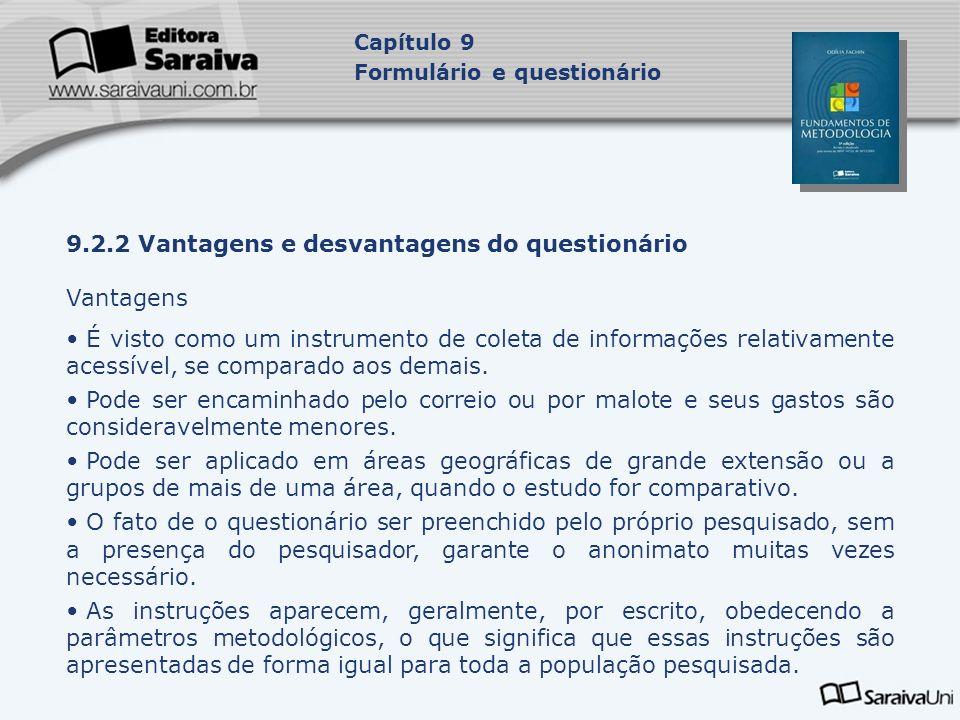 9.2.2 Vantagens e desvantagens do questionário Vantagens
