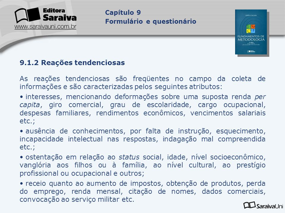 Capítulo 9 Formulário e questionário. 9.1.2 Reações tendenciosas.