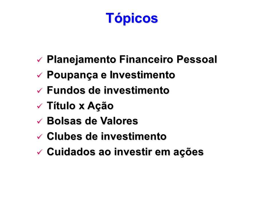 Tópicos Planejamento Financeiro Pessoal Poupança e Investimento