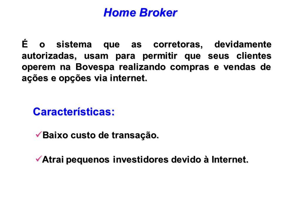 Home Broker Características: