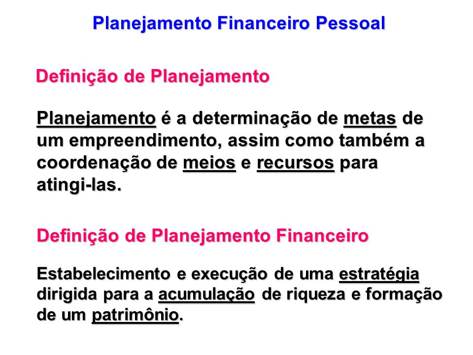 Definição de Planejamento Definição de Planejamento Financeiro