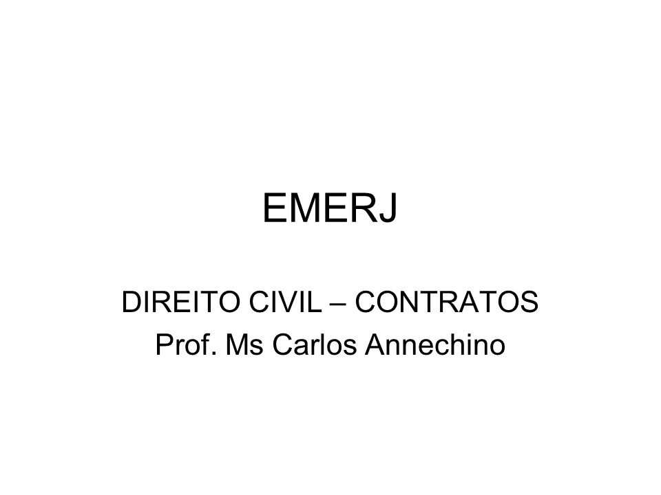 DIREITO CIVIL – CONTRATOS Prof. Ms Carlos Annechino