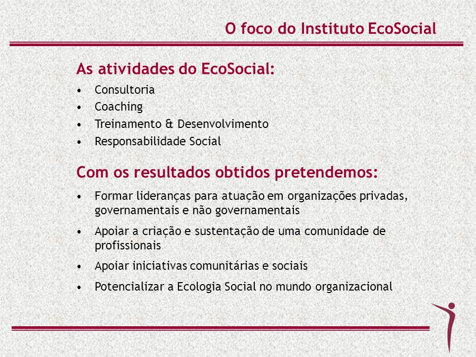 O foco do Instituto EcoSocial