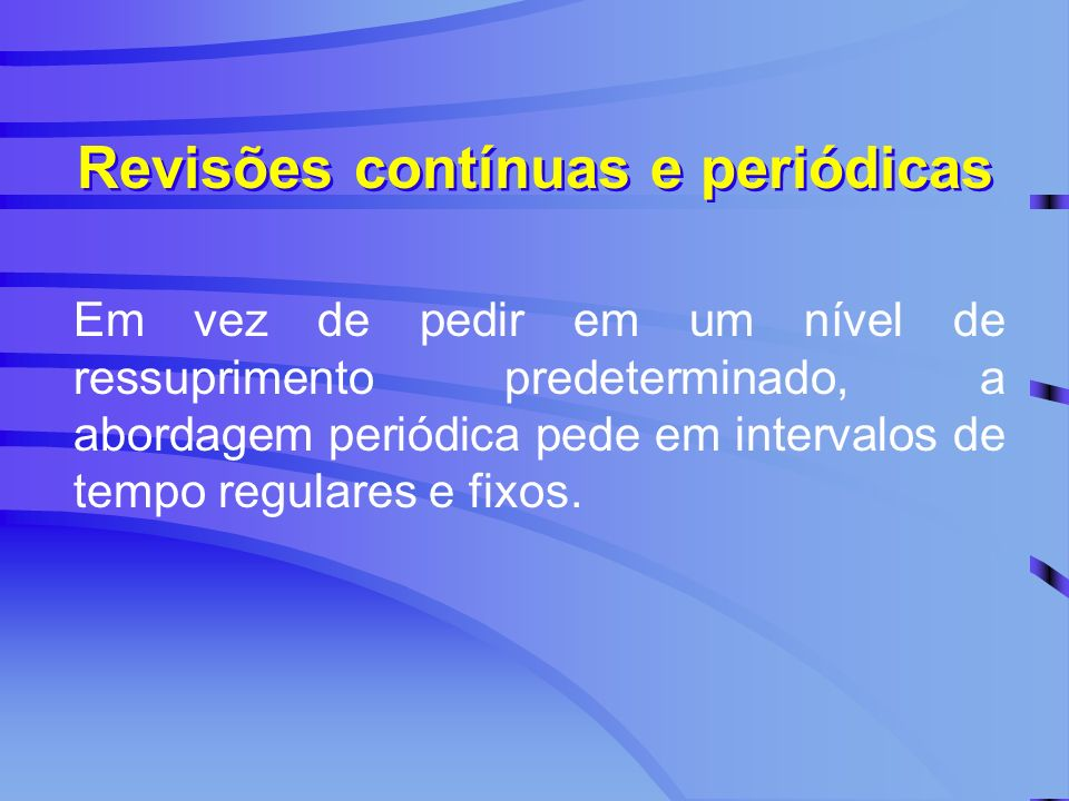 Revisões contínuas e periódicas