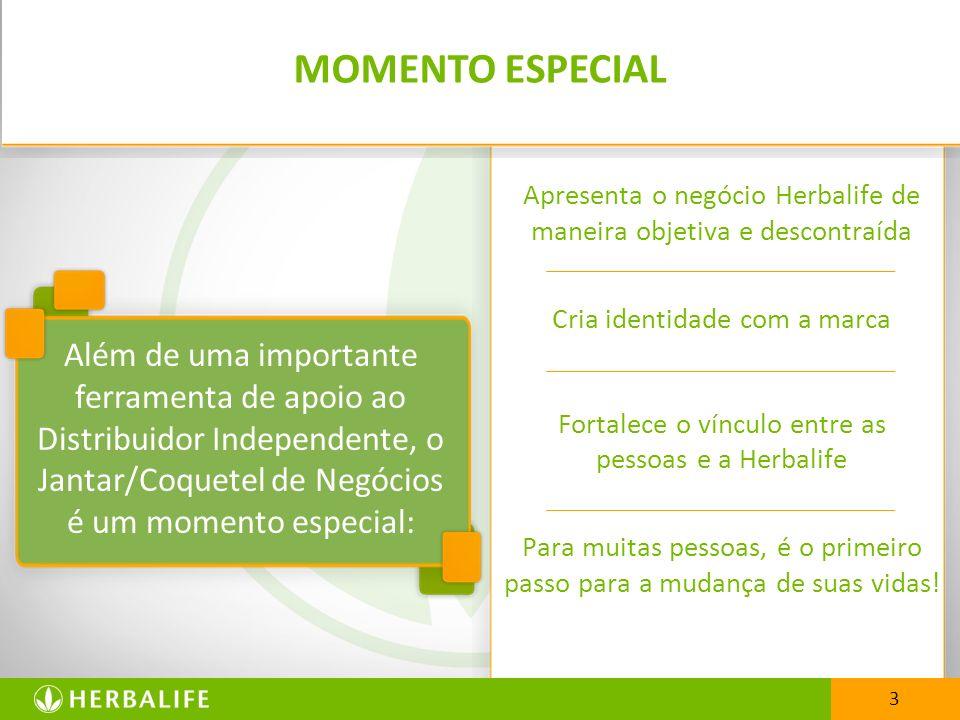 MOMENTO ESPECIAL Apresenta o negócio Herbalife de maneira objetiva e descontraída. Cria identidade com a marca.