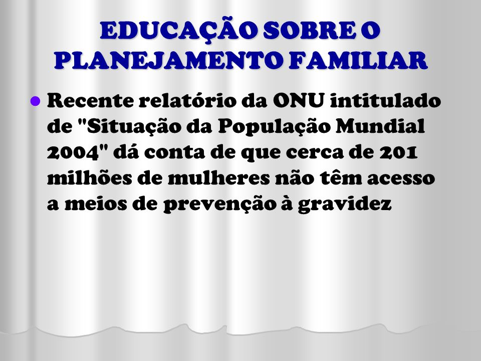 EDUCAÇÃO SOBRE O PLANEJAMENTO FAMILIAR