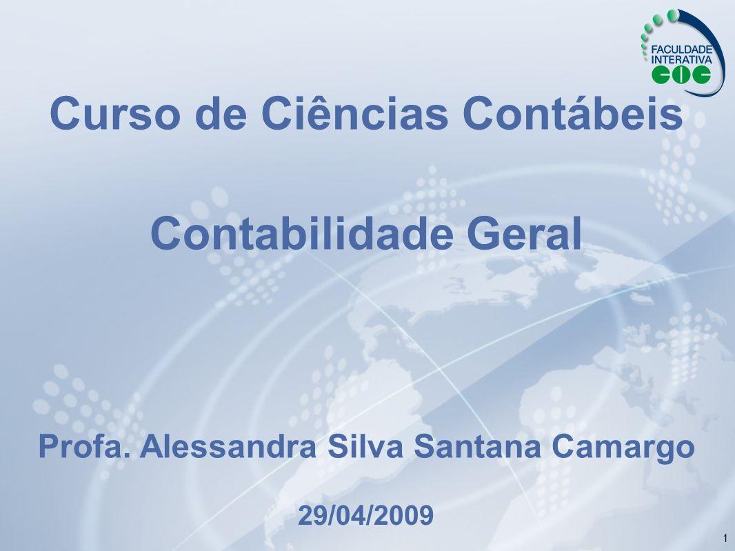 Curso de Ciências Contábeis Profa. Alessandra Silva Santana Camargo
