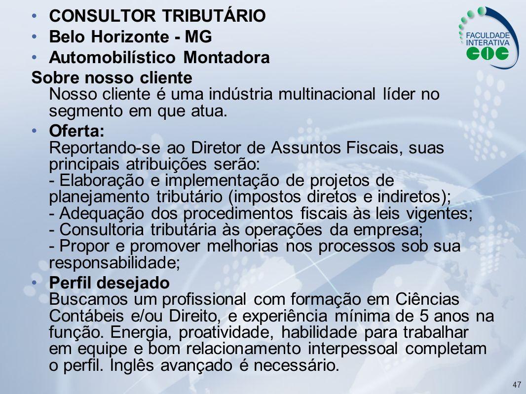 CONSULTOR TRIBUTÁRIO Belo Horizonte - MG. Automobilístico Montadora.