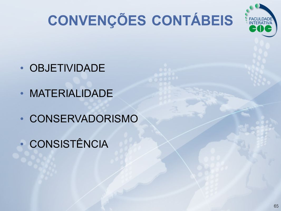 CONVENÇÕES CONTÁBEIS OBJETIVIDADE MATERIALIDADE CONSERVADORISMO