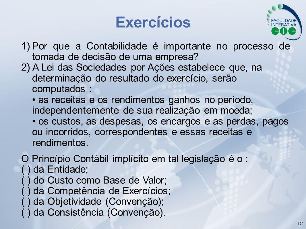Exercícios 1) Por que a Contabilidade é importante no processo de tomada de decisão de uma empresa