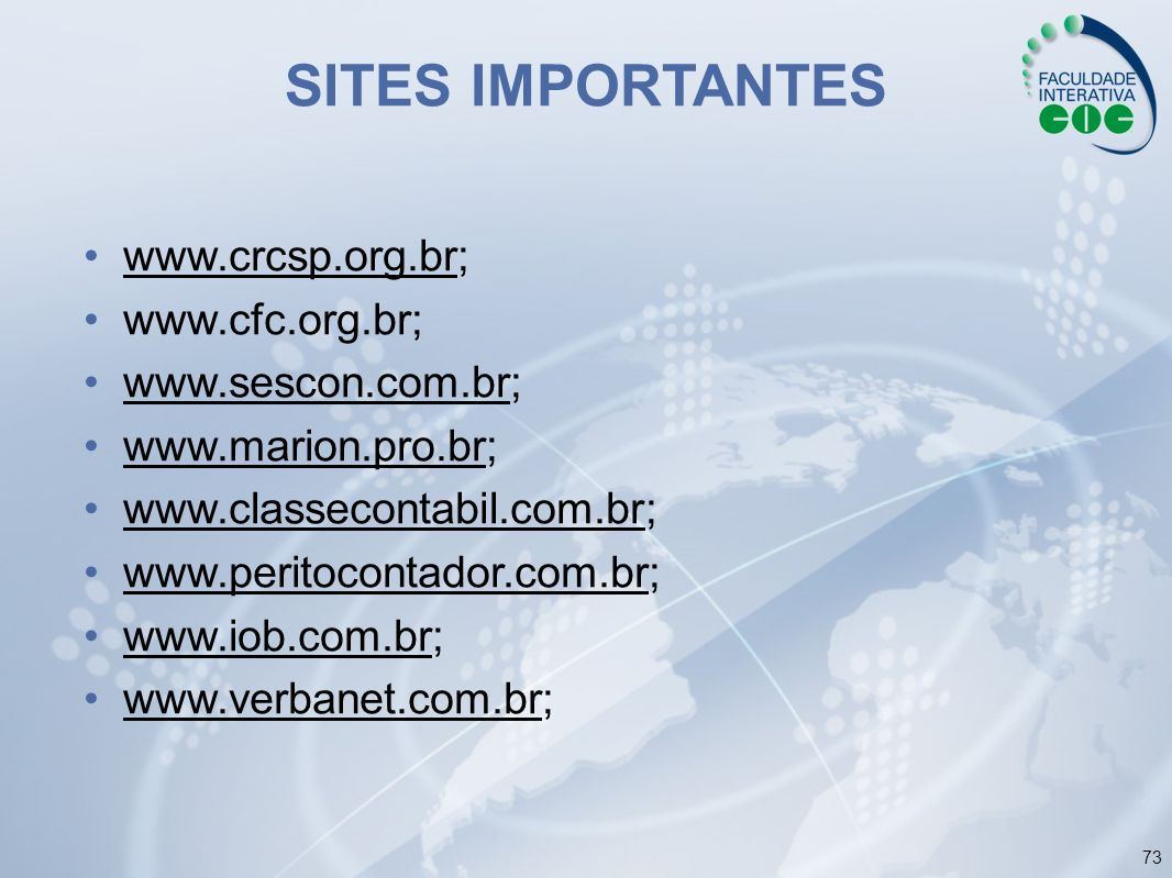 SITES IMPORTANTES www.crcsp.org.br; www.cfc.org.br; www.sescon.com.br;
