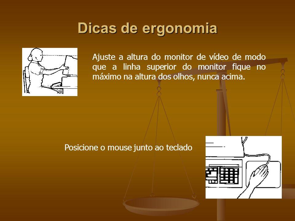 Dicas de ergonomiaAjuste a altura do monitor de vídeo de modo que a linha superior do monitor fique no máximo na altura dos olhos, nunca acima.