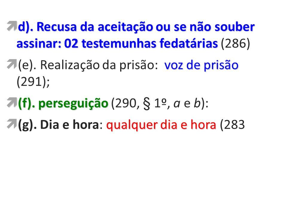 d). Recusa da aceitação ou se não souber assinar: 02 testemunhas fedatárias (286)