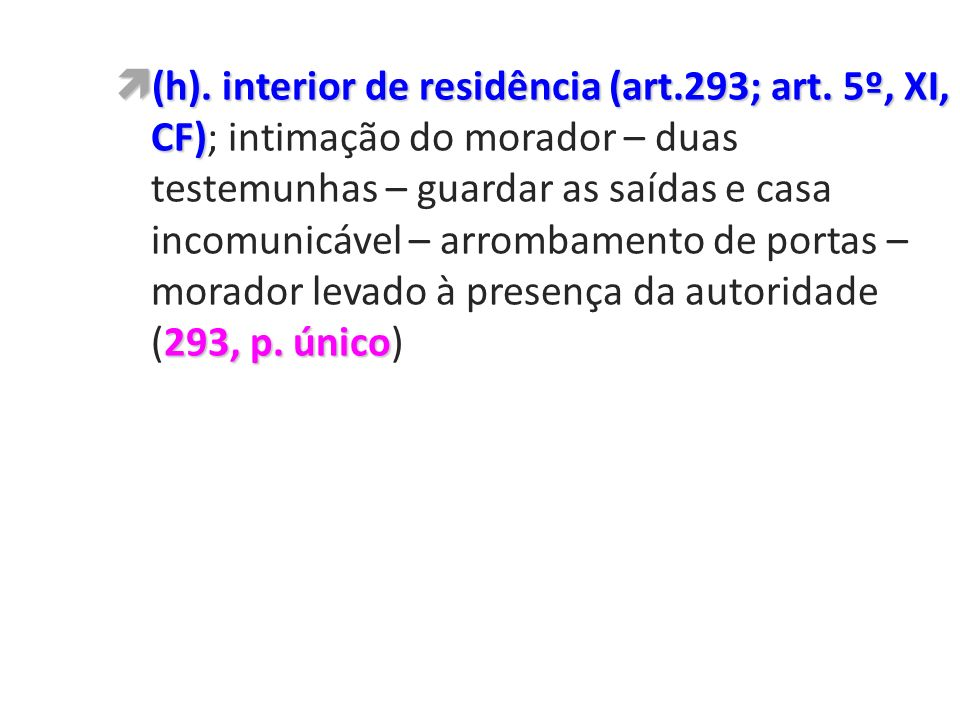 (h). interior de residência (art. 293; art
