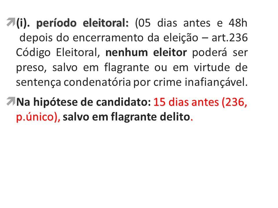 (i). período eleitoral: (05 dias antes e 48h