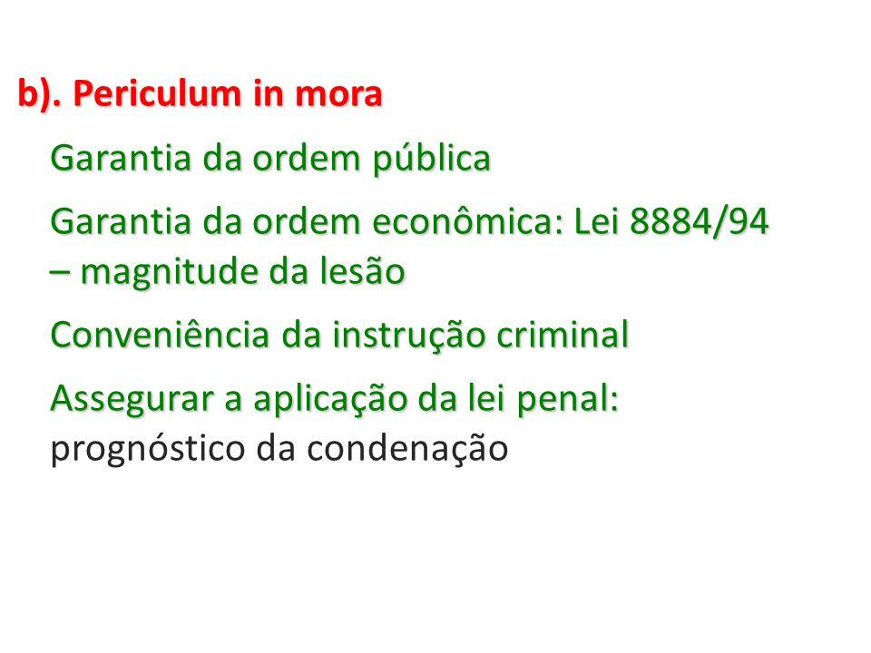 b). Periculum in mora Garantia da ordem pública. Garantia da ordem econômica: Lei 8884/94 – magnitude da lesão.