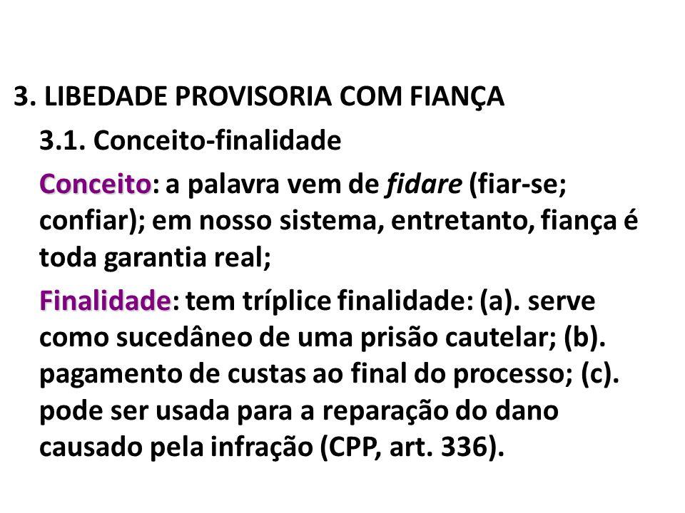 3. LIBEDADE PROVISORIA COM FIANÇA 3. 1