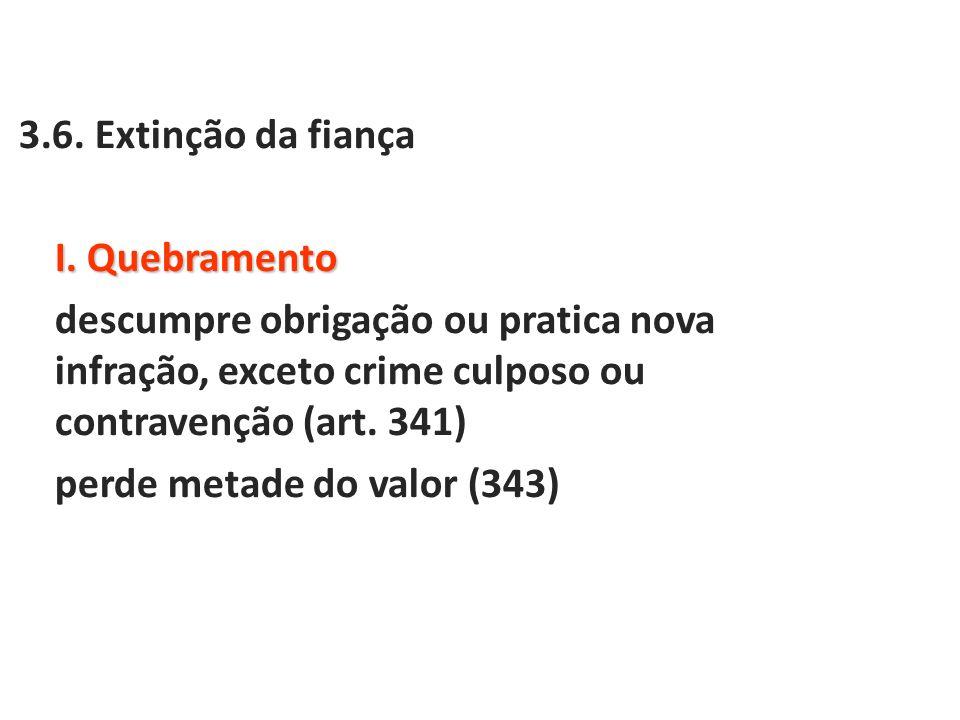 3.6. Extinção da fiança I.