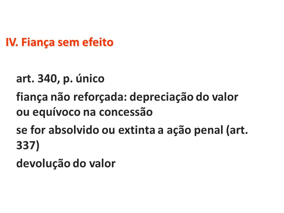 IV. Fiança sem efeito art. 340, p