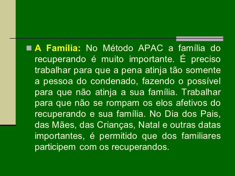 A Família: No Método APAC a família do recuperando é muito importante