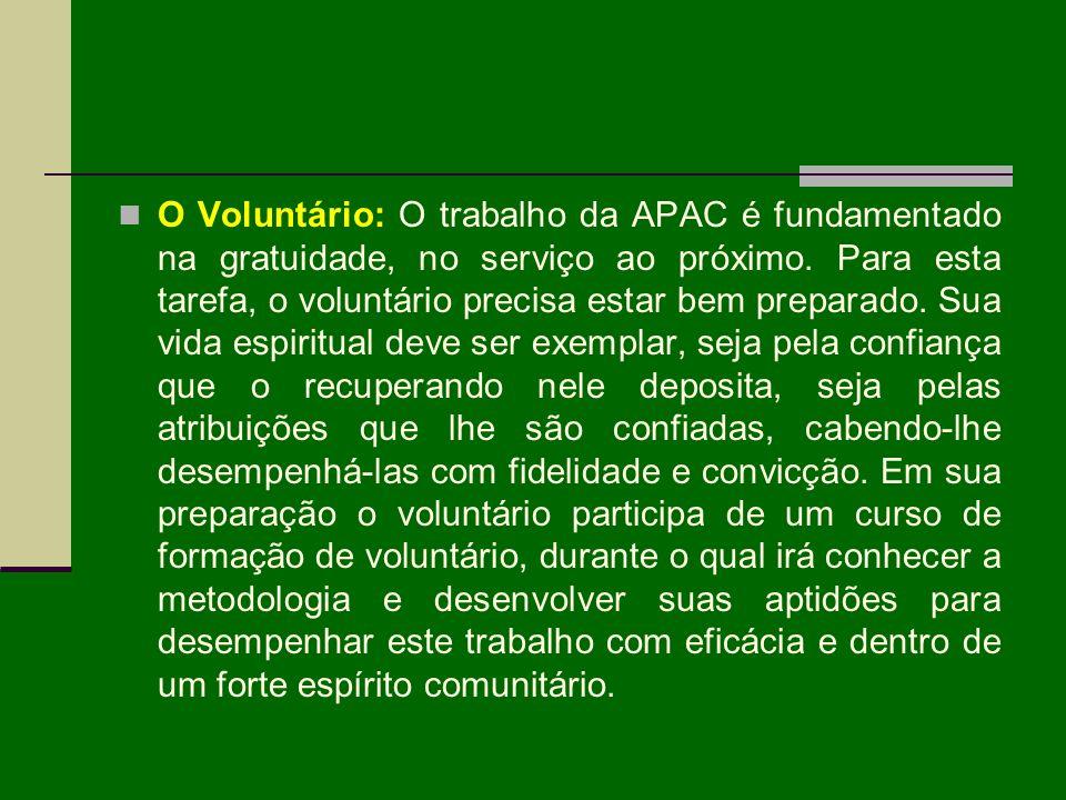 O Voluntário: O trabalho da APAC é fundamentado na gratuidade, no serviço ao próximo.
