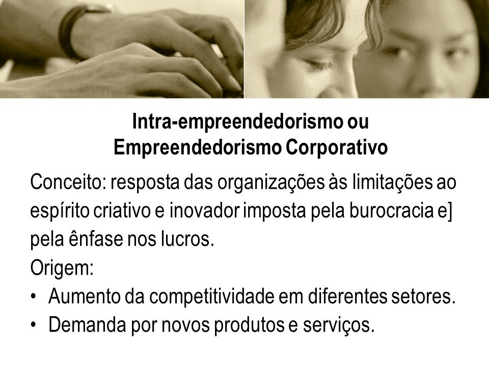 Intra-empreendedorismo ou Empreendedorismo Corporativo