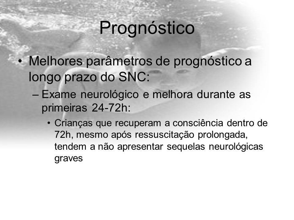 Prognóstico Melhores parâmetros de prognóstico a longo prazo do SNC: