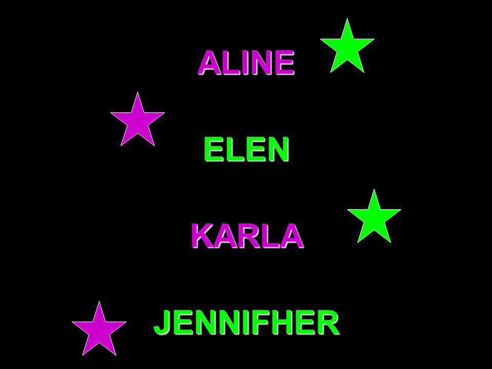ALINE ELEN KARLA JENNIFHER