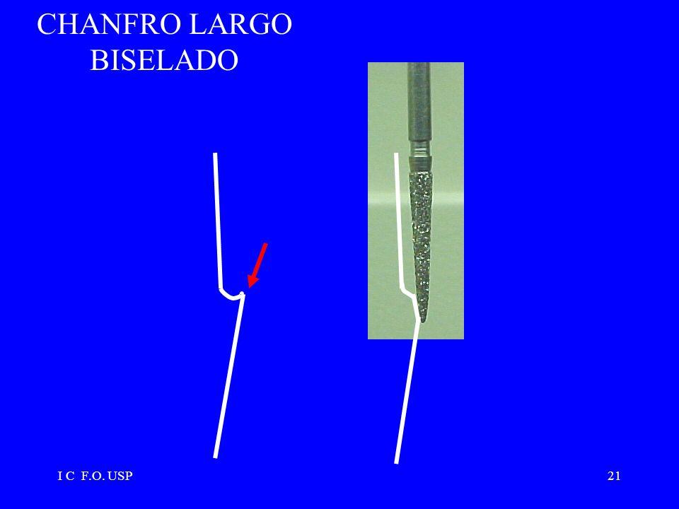 CHANFRO LARGO BISELADO I C F.O. USP