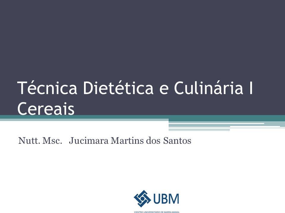 Técnica Dietética e Culinária I Cereais
