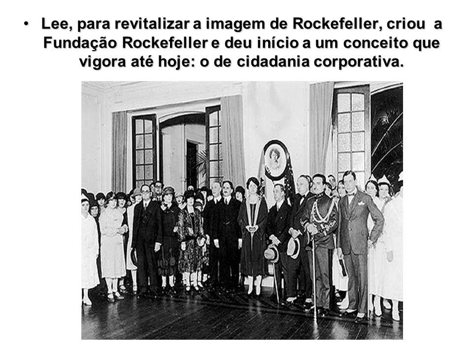 Lee, para revitalizar a imagem de Rockefeller, criou a Fundação Rockefeller e deu início a um conceito que vigora até hoje: o de cidadania corporativa.