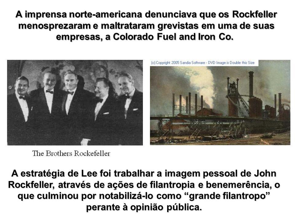 A imprensa norte-americana denunciava que os Rockfeller menosprezaram e maltrataram grevistas em uma de suas empresas, a Colorado Fuel and Iron Co.