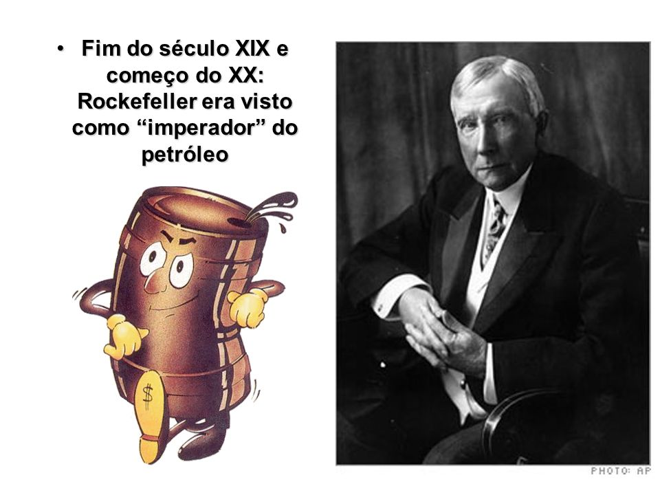 Fim do século XIX e começo do XX: Rockefeller era visto como imperador do petróleo