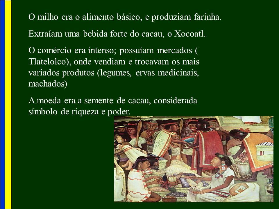 O milho era o alimento básico, e produziam farinha.