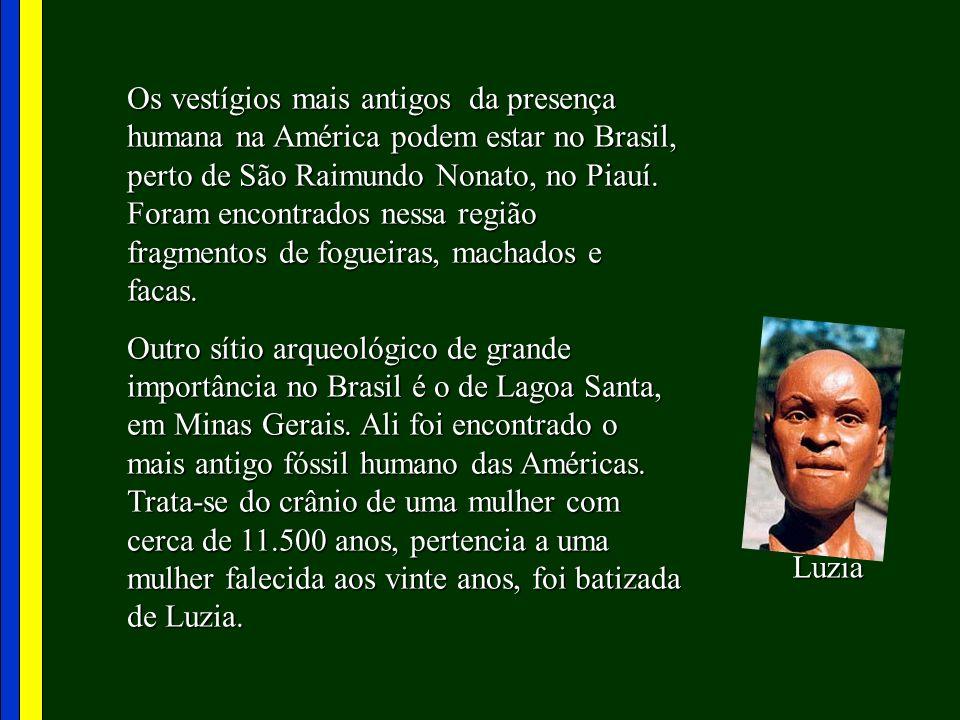 Os vestígios mais antigos da presença humana na América podem estar no Brasil, perto de São Raimundo Nonato, no Piauí. Foram encontrados nessa região fragmentos de fogueiras, machados e facas.
