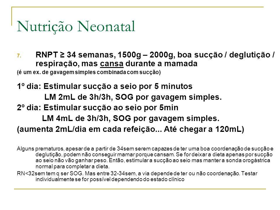 Nutrição Neonatal RNPT ≥ 34 semanas, 1500g – 2000g, boa sucção / deglutição / respiração, mas cansa durante a mamada.