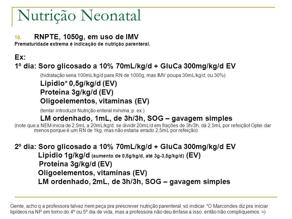 Nutrição Neonatal RNPTE, 1050g, em uso de IMV Ex: