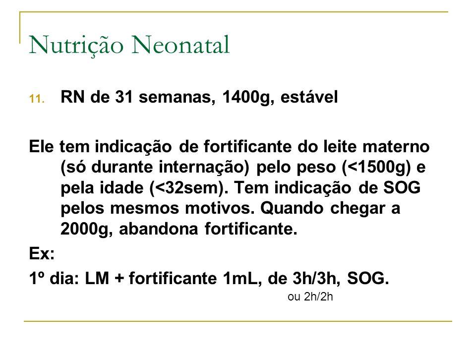 Nutrição Neonatal RN de 31 semanas, 1400g, estável