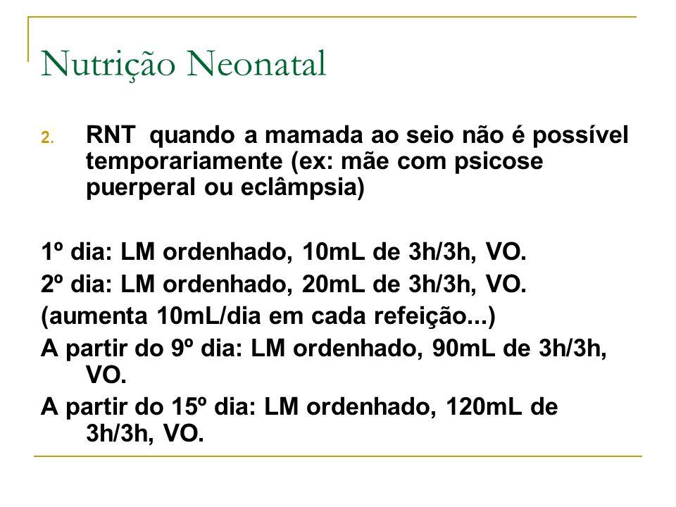 Nutrição NeonatalRNT quando a mamada ao seio não é possível temporariamente (ex: mãe com psicose puerperal ou eclâmpsia)